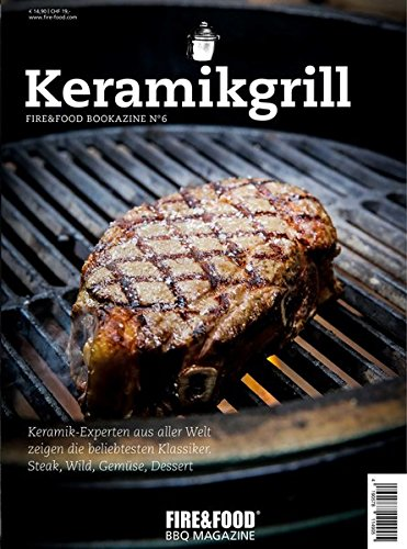 Keramikgrill: Fire&Food Bookazine N° 6