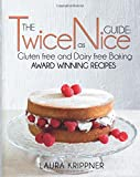 The Twice as Nice Guide: Gluten free and Dairy free baking: Award Winning Recipes