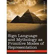 Sign Language and Mythology as Primitive Modes of Representation (Paperback) - Common
