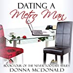 Dating a Metro Man: Book Four of the Never Too Late Series | Donna McDonald