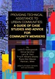 img - for Providing Technical Assistance to Urban Communities: A Guide of Case Studies and Advice for Community Members by Leslie D. Hollingsworth (2014-12-18) book / textbook / text book