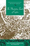 The Plantation Tamils of Ceylon, Patrick Peebles, 0718501543