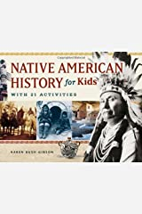 Native American History for Kids: With 21 Activities (For Kids series) Paperback