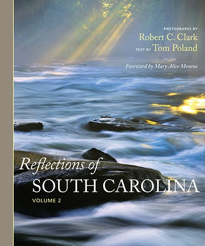 Reflections of South Carolina, Volume (Carolina Photo)