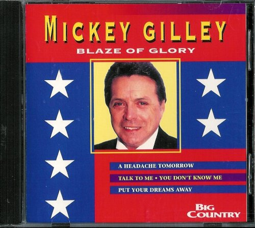 Blaze of Glory - Audio CD by Mickey Gilley ()