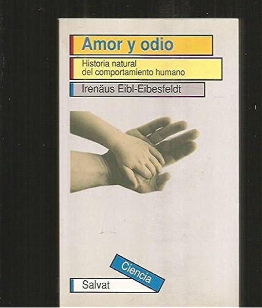 Amor y odio: Amazon.es: Irenaus Eibl-Eibesfeldt: Libros