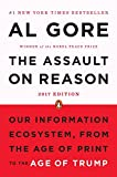 img - for The Assault on Reason: Our Information Ecosystem, from the Age of Print to the Age of Trump book / textbook / text book