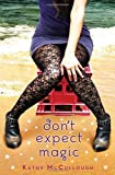 Don't Expect Magic, Kathy McCullough, 0385740123