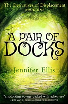 A Pair of Docks (Derivatives of Displacement Book 1) by [Ellis, Jennifer]