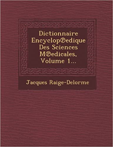 Book Dictionnaire Encyclop℗edique Des Sciences M℗edicales, Volume 1... (French Edition)