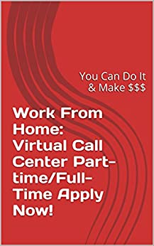 Work From Home Virtual Call Center Part Time