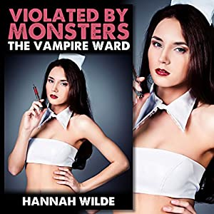 Violated by Monsters: The Vampire Ward Audiobook