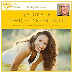Radikale Gewichtsbefreiung Hörbuch