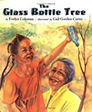 img - for The Glass Bottle Tree book / textbook / text book