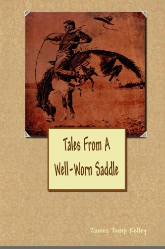 Tales From A Well-Worn Saddle