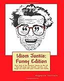 Idiom Junkie: Funny Edition, Hagopian Institute, 1449997473