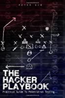 The Hacker Playbook: Practical Guide To Penetration Testing Front Cover
