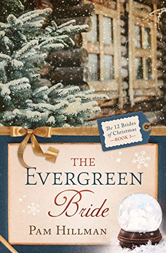 The Evergreen Bride (The 12 Brides of Christmas Book 3)