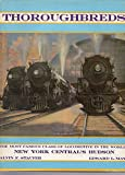 img - for Thoroughbreds: New York Central's 4-6-4 Hudson, the most Famous Class of Steam Locomotive in the World book / textbook / text book
