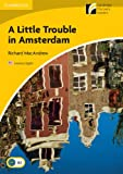 img - for A Little Trouble in Amsterdam Level 2 Elementary/Lower-intermediate American English (Cambridge Discovery Readers: Level 2) book / textbook / text book