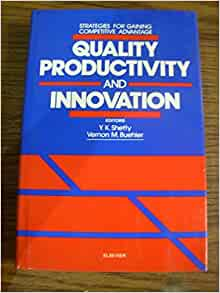quality productivity and competitive Quality, productivity, and competitive position front cover william edwards  deming massachusetts institute of technology, center for advanced  engineering.