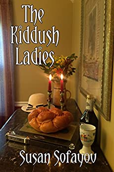 The Kiddush Ladies by [Sofayov, Susan]