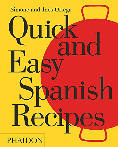 Quick and Easy Spanish Recipes by Simone and Inés Ortega