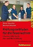 Prufungsleitfaden Fur Die Feuerwehren : Eine Lernhilfe Fur Die Aus- und Weiterbildung, Heuschen, Reiner and Holscher, Bernhard, 3170256025