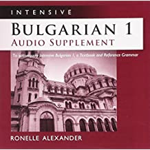 Intensive Bulgarian 1 Audio Supplement [SPOKEN-WORD CD]: To Accompany Intensive Bulgarian 1, a Textbook and Reference Grammar