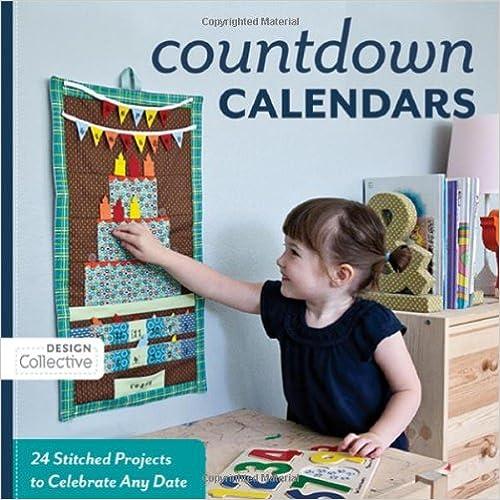 Scarica gratuitamente i libri Count Down Calendars: 24 Stitched Projects to Celebrate Any Date (Design Collective) PDF FB2 iBook 1607051745