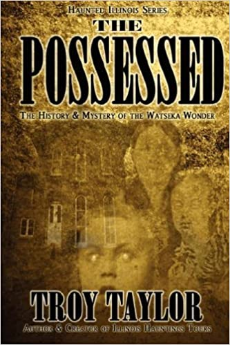 Book The Possessed (Haunted Illinois) by Troy Taylor (2007-09-24)