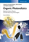 Organic Photovoltaics - Materials, DevicePhysics and Manufacturing Technologies 2e