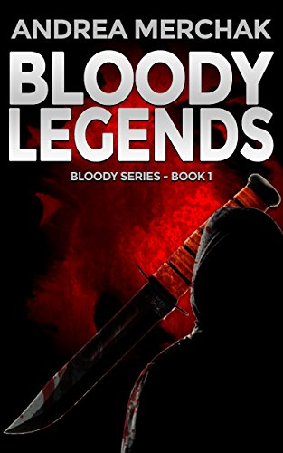 Bloody Legends (Bloody Series Book 1) by [Merchak, Andrea]