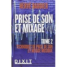 Prise de son et mixage 02 : Techniques de prise de son et mixage