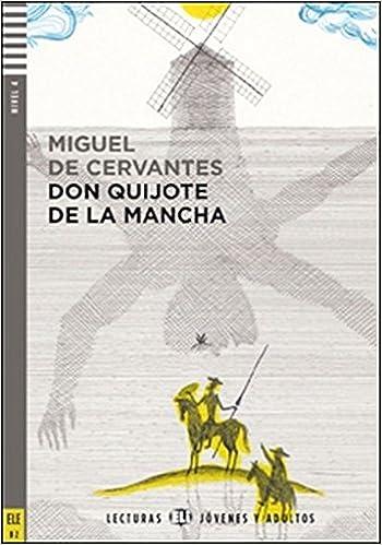 Young Adult Eli Readers Spanish Don Quijote De La Mancha Lecturas Eli Jóvenes Y Adultos Nivel 4 B2 Don Quijote De La Mancha Downloadable Audio Amazon Co Uk Cervantes Miguel De 9788853613004 Books