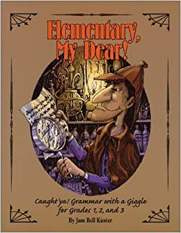 Book Elementary, My Dear! : Caught 'Ya!, Grammar With a Giggle for Grades One, Two, and Three by Jane Bell Kiester (2000-03-01)