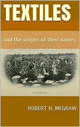 Amazon com: Textiles: and the origins of their names eBook