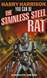 You Can Be the Stainless Steel Rat (Panther Books)