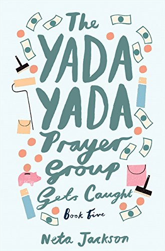 - The Yada Yada Prayer Group Gets Caught (Yada Yada Series)