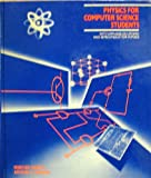 Physics for Computer Science Students : With Emphasis on Atomic and Semiconductor Physics, Garcia, Narciso and Damask, Arthur C., 0471821314