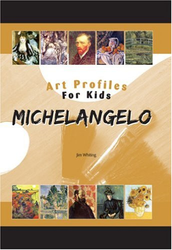 Michelangelo (Art Profiles for Kids)