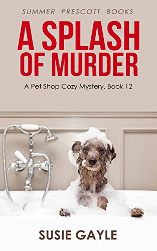 A Splash of Murder (Pet Shop Cozy Mysteries Book ()
