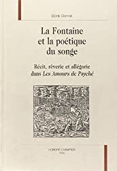 La Fontaine et la poétique du songe: Récit, rêverie et allégorie, dans