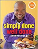 Simply Done, Well Done, Aaron McCargo, 0470615338