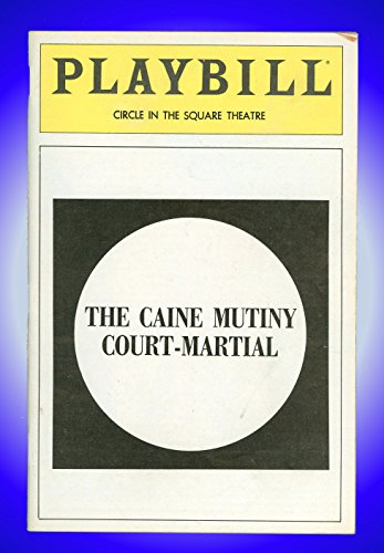 The Caine Mutiny Court-Valiant, Broadway Playbill + Philip Bosco, Michael Moriarty, William Atherton, Chad Burton, James Widdoes, Scott Burkholder