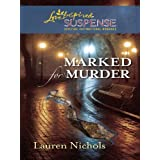 Marked for Murder: Faith in the Face of Crime (Love Inspired Suspense)