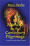 Murder on the Canterbury Pilgrimage, Mary Devlin, 0595098789