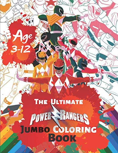 The Ultimate Power Rangers Jumbo Coloring Book Age 3-12: Exclusive Coloring Book for Kids and Adults, Activity Book, Great Starter Book for Children ... for Kids) With 38 High-quality ()