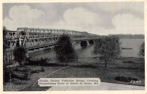 Havre De Grace Maryland Double Decker Vehicular Bridge Antique Postcard K89376 (Decker Bridge Double)