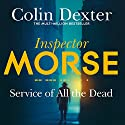 Service of All the Dead: Inspector Morse Mysteries, Book 4 Audiobook by Colin Dexter Narrated by Samuel West